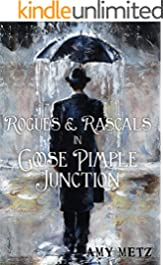 Rogues & Rascals in Goose Pimple Junction (Goose Pimple Junction Mysteries Book 4)