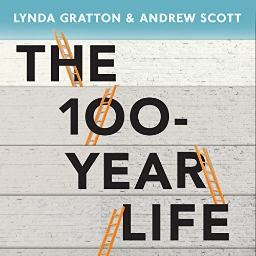Pdf Business The 100-Year Life: Living and Working in an Age of Longevity