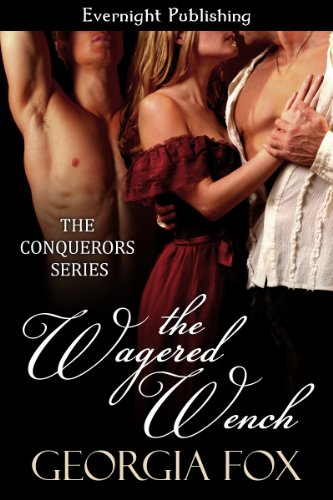 The Wagered Wench (The Conquerors Book 5) (Georgia Fox The Conquerors)