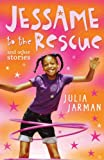 Jessame to the Rescue and Other Stories, Julia Jarman, 1842708309