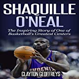 Shaquille O'Neal: The Inspiring Story of One of Basketball's Greatest Centers: Basketball Biography Books