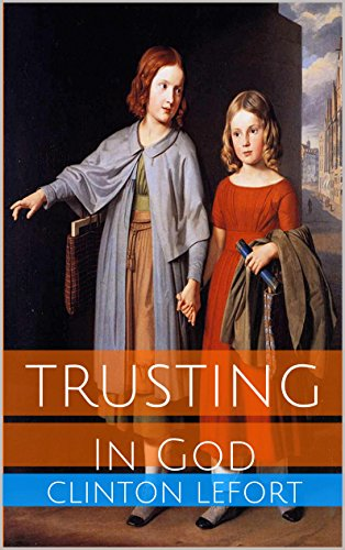 Trusting: In God (Path to Wisdom Series Book 3)