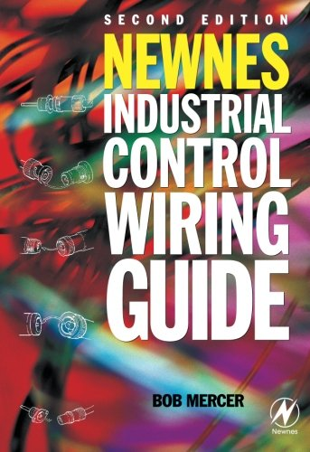 Newnes Industrial Control Wiring Guide, Second Edition (Newnes Practitioner - Rb Components
