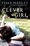 Clever Girl by Tessa Hadley front cover