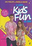 capa de O LADO KIDS FUN DA VIDA: Com a dupla que e sucesso no Youtube, com + de 6 milhões de inscritos!