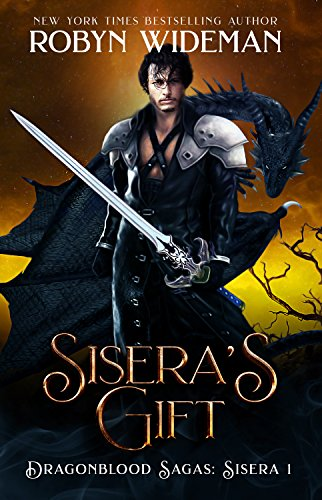 Sisera's Gift (Dragonblood Sagas: Sisera Book 1)