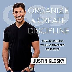 Organize and Create Discipline