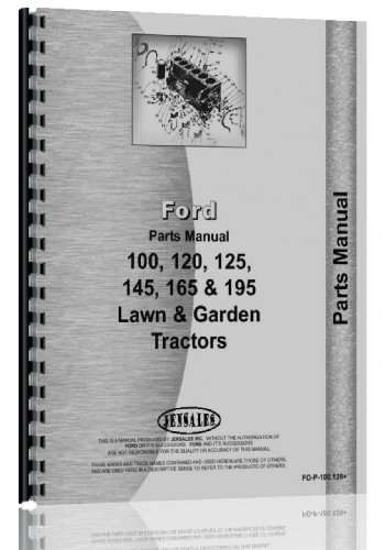 (Ford 100 120 125 145 165 195 Lawn & Garden Tractor Parts Manual)