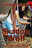 Shadow Wolf (Wolf of My Heart Book 7)