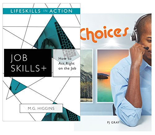 How to Act Right on the Job/ Choices (Job Skills) (Lifeskills in Action)