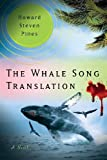 The Whale Song Translation, Howard Pines, 0989479706