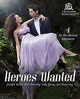 Heroes Wanted: 4 To-the-Rescue Romances by [DeCuir, Jennifer, Manning, Mari, Young, Cody, Lacy, Shay]