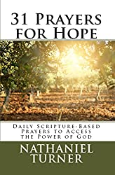 31 Prayers for Hope: Daily Scripture-Based Prayers to Access the Power of God
