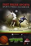 img - for Fast Break Sports: Sports Media Handbook book / textbook / text book