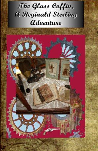 Read Online The Glass Coffin, A Reginald Sterling Adventure: Scientific Romance In Victorian New England pdf epub