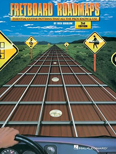 Fretboard Roadmaps: The Essential Guitar Patterns That All the Pros Know and Use (Guitar Techniques) - Hal Leonard Fretboard Road Maps
