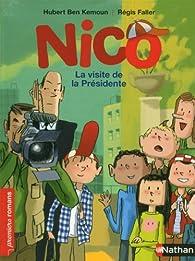 Nico : La visite de la Présidente par Hubert  Ben Kemoun