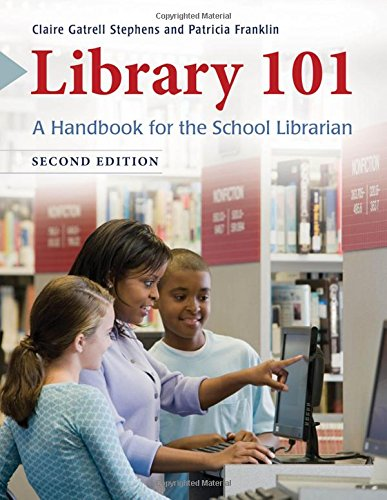 Library 101: A Handbook For The School Librarian, 2nd Edition