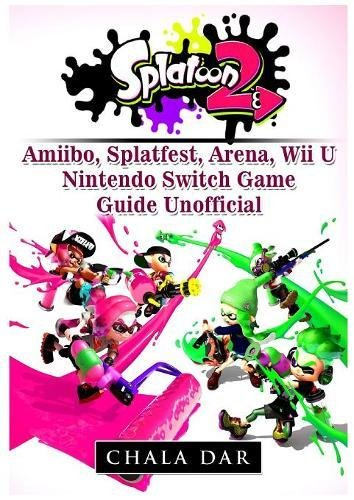 Price comparison product image Splatoon 2 Amiibo, Splatfest, Arena, Wii U, Nintendo Switch, Game Guide Unofficial