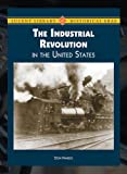 The Industrial Revolution in the United States, Don Nardo, 1420501534