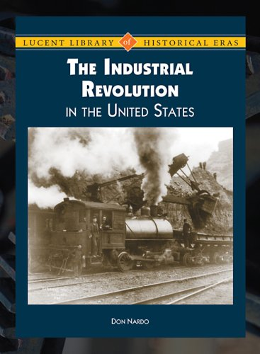 Download The Industrial Revolution in the United States (Lucent Library of Historical Eras) pdf