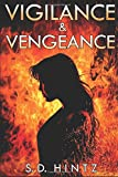 Vigilance & Vengeance by S.D. Hintz