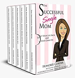 The Successful Single Mom Series: Books 1-6: (The Successful Single Mom Series Box Set) by [Corder, Honoree]