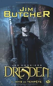 Les dossiers Dresden, Tome 1 : Avis de tempête par Butcher