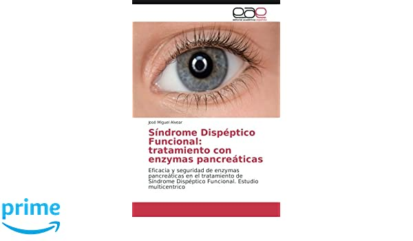 Síndrome Dispéptico Funcional: tratamiento con enzymas pancreáticas: Eficacia y seguridad de enzymas pancreáticas en el tratamiento de Síndrome .