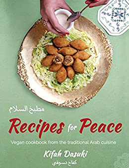 Recipes for peace vegan cookbook based on the traditional recipes for peace vegan cookbook based on the traditional middle eastern cuisine forumfinder Image collections