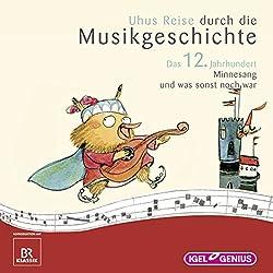 Uhus Reise durch die Musikgeschichte - Das 12. Jahrhundert