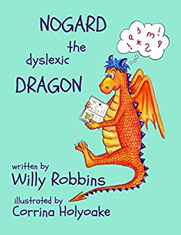 Nogard the Dyslexic Dragon by [Robbins, Willy]
