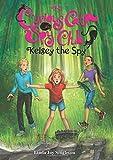 Kelsey the Spy (The Curious Cat Spy Club)