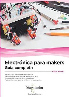 Electrónica para makers: Guía completa: Amazon.es: Aliverti, Paolo ...