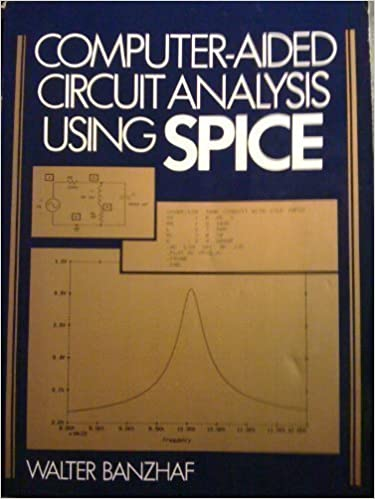 Book Computer Aided Circuit Analysis Using SPICE by Banzhaf, Walter (1988)