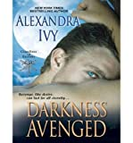 BY Ivy, Alexandra ( Author ) [{ Darkness Avenged (Guardians of Eternity #10) By Ivy, Alexandra ( Author ) Dec - 23- 2013 ( Compact Disc ) } ]