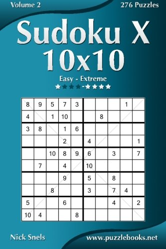 Sudoku X 10x10 - Easy to Extreme - Volume 2 - 276 Puzzles