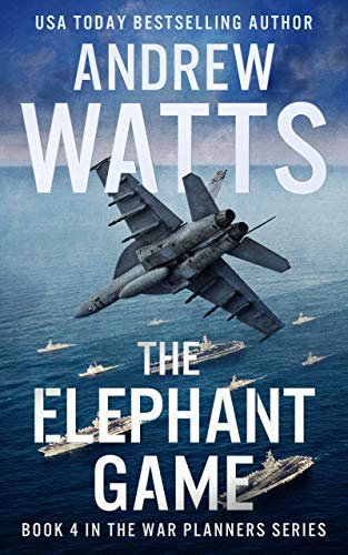 The Elephant Game (The War Planners Book 4) ()