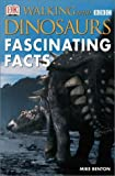 Walking With Dinosaurs: Fascinating Facts by DK Publishing (2001-03-01)