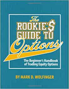 The rookie's guide to options the beginner's handbook of trading equity options free download
