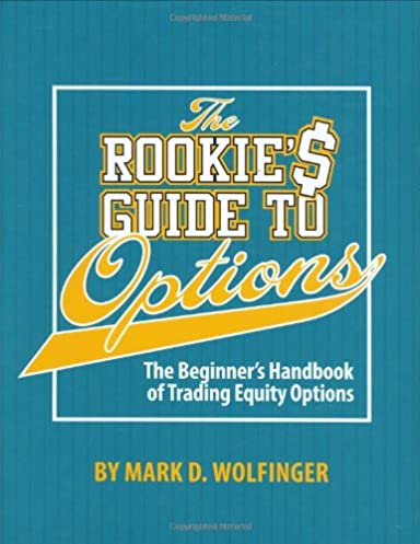 the rookie s guide to options the beginner s handbook of trading rh amazon com the rookie's guide to options 2nd edition the rookie's guide to options pdf