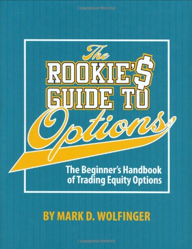 The Rookie's Guide to Options: The Beginner's Handbook of Trading Equity Options PDF