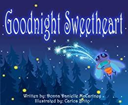 Goodnight Sweetheart Kindle Edition By Donna Danielle Mccartney