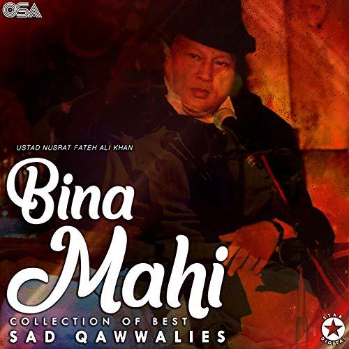 Bina Mahi - Collection of Best Sad Qawwalies