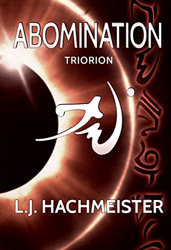 Triorion: Abomination (Triorion: The Series Book 2)