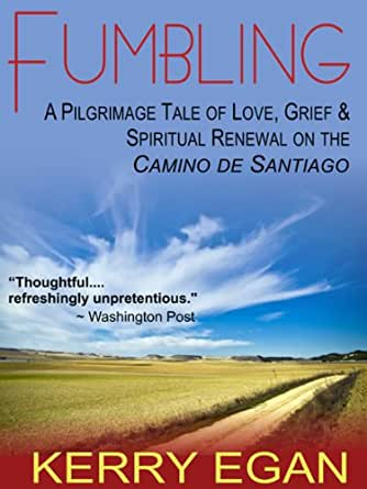 Amazon.com: Fumbling: A Pilgrimage Tale of Love, Grief