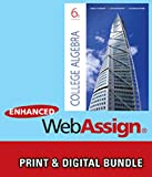 College Algebra, 6th + Enhanced Webassign 6th Edition
