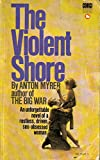 img - for The Violent Shore book / textbook / text book