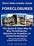 Foreclosures - Short Sales Insider Guide - Buy Foreclosures, Become an Investor, Avoid Foreclosure, T. S. Hedley, 0578044625