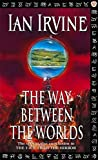 img - for The Way Between the Worlds (The View from the Mirror) (v. 4) book / textbook / text book